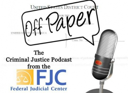 Off Paper - Episode 8: The New Post-Conviction Supervision Policy for U.S. Probation Officers